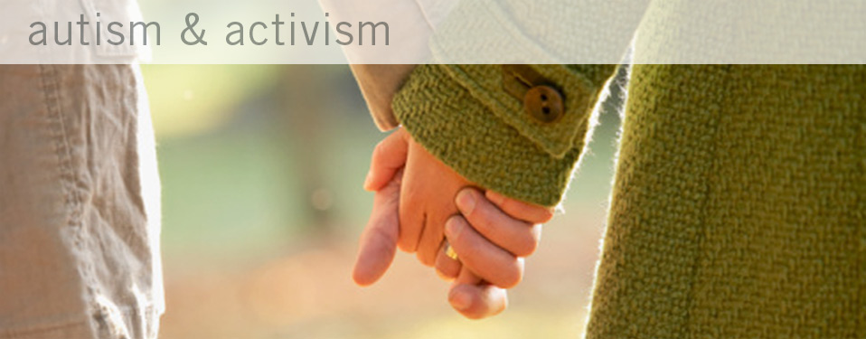 autism and activism - raising a child and a society addled with autism